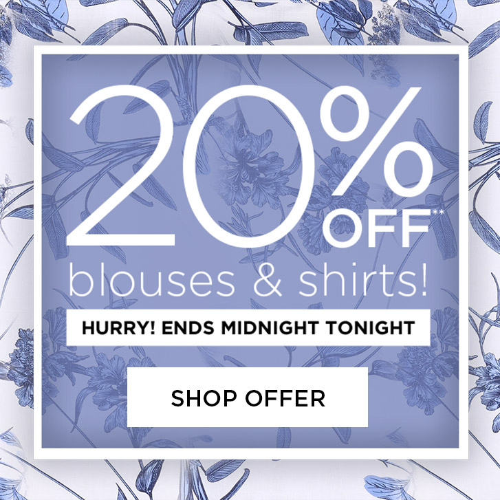 20% off blouses and shirts!